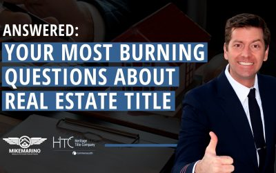 Answered: Your Most Burning Questions About Real Estate Title | 2021